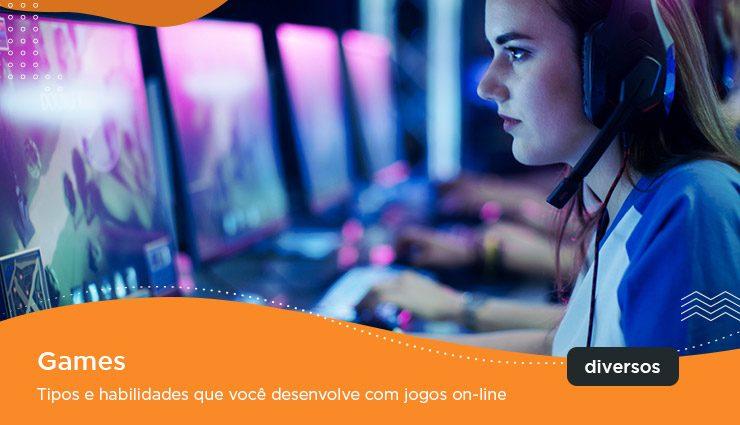 Games Tipos E Habilidades Que Voce Desenvolve Com Jogos On Line Pravaler